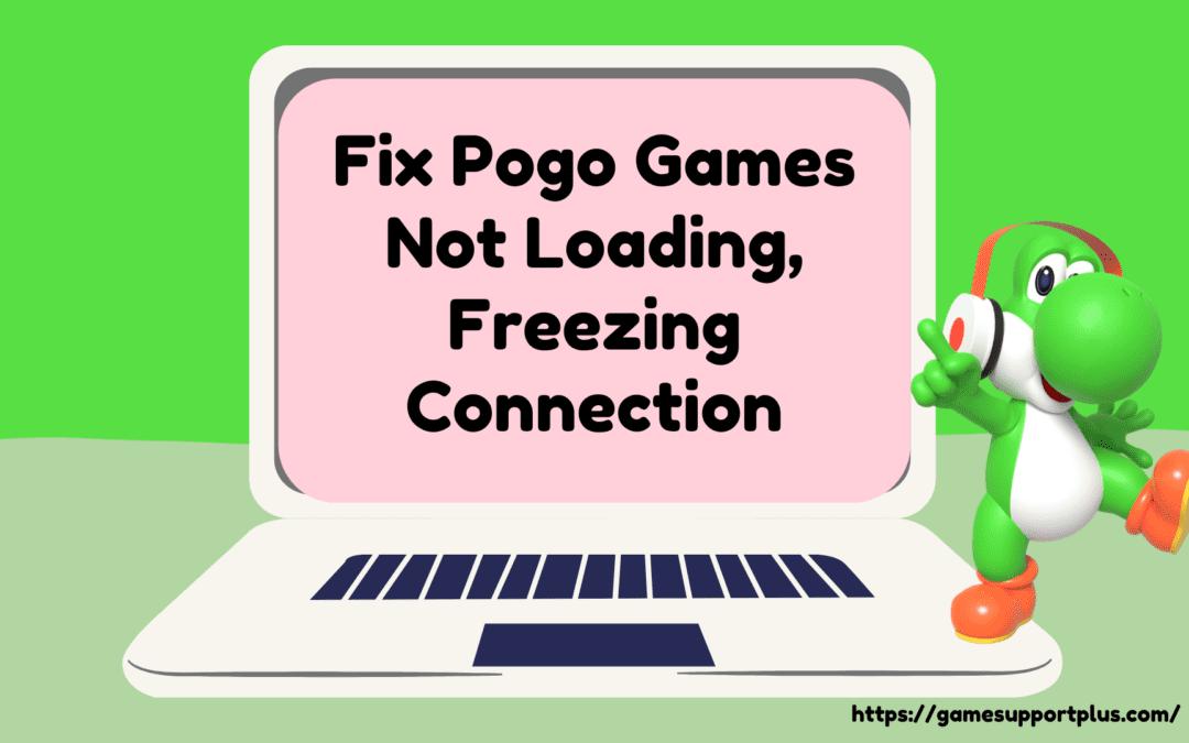 Fix Pogo Games Not Loading, Freezing Connection